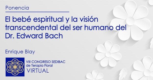 El bebé espiritual y la visión transcendental del ser humano del Dr. Bach