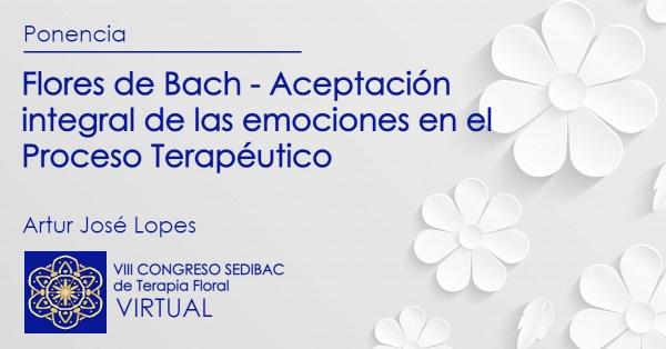 Flores de Bach - Aceptación integral de las emociones en el Proceso Terapéutico