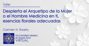 Despierta el Arquetipo de la Mujer o el Hombre Medicina en ti, esencias florales adecuadas